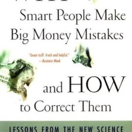 Why Smart People Make Big Money Mistakes and How to Correct Them Review